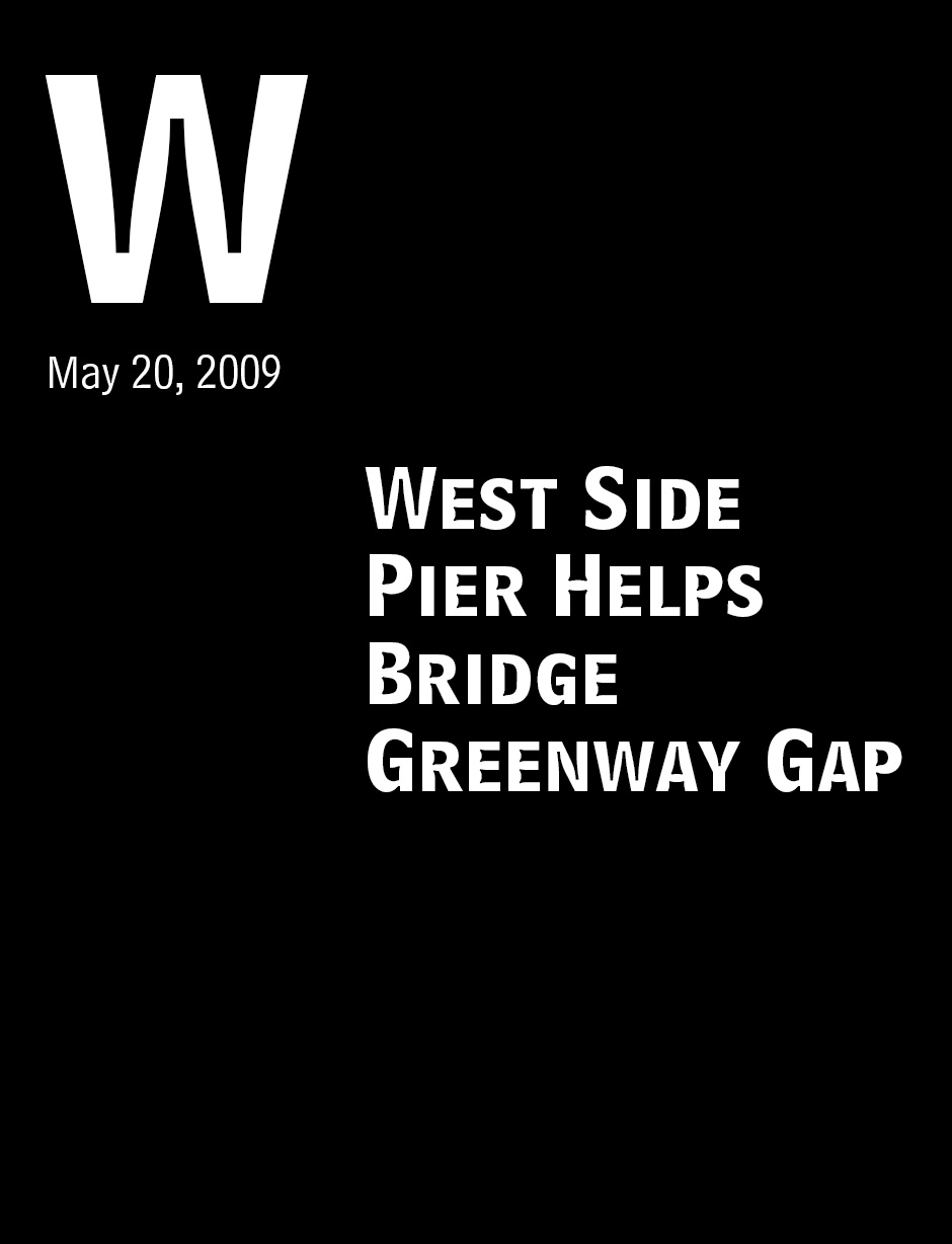 """West Side Pier Helps Bridge Greenway Gap"" NY1. May 20, 2009."