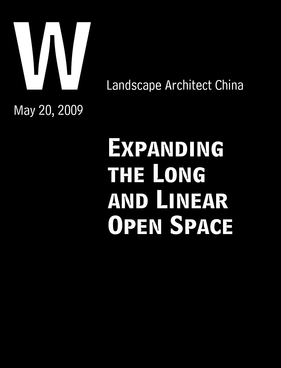 """Expanding the Long and Linear Open Space"" Landscape Architect China, May 20, 2009: 08-17."