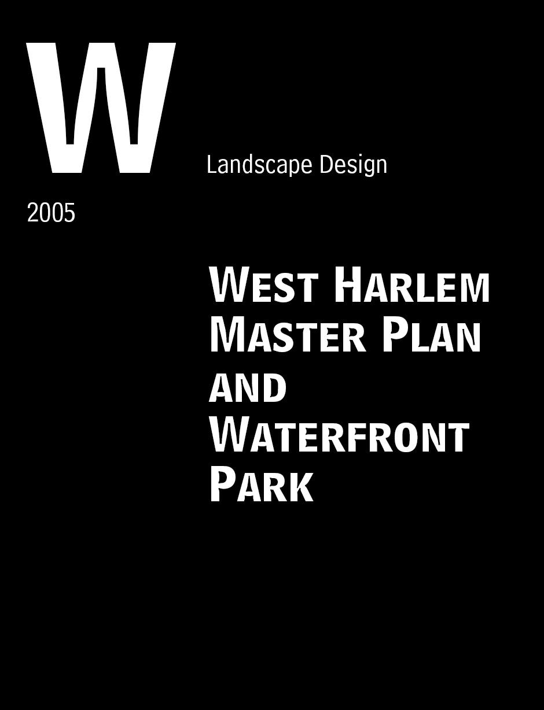 """""""West Harlem Master Plan and Waterfront Park"""" Landscape Design. 2005: 14"""